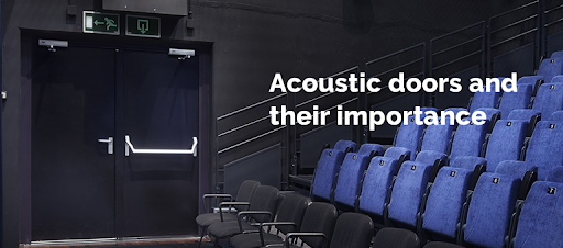 Why acoustic door is required?